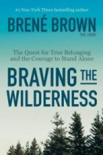 Braving te wilderness by Brené Brown